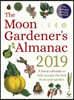 Moon Gardener's Almanac: A Lunar Calendar to Help You Get th