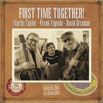 David Grisman/Martin Taylor/Frank Vignola - First Time Together