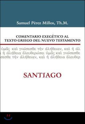 Comentario Exeg?tico Al Texto Griego del Nuevo Testamento: Santiago