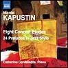 Catherine Gordeladze 카푸스틴: 8개의 연주회용 연습곡, 24개의 재즈 스타일 전주곡 (Nicolai Kapustin: 8 Concert Etudes, Op. 40)