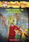 Geronimo Stilton #50 : This Hotel Is Haunted!