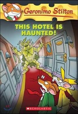 Geronimo Stilton #50 : This Hotel Is Haunted!
