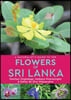 Naturalist's Guide to the Flowers of Sri Lanka