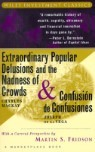 Extraordinary Popular Delusions and the Madness of Crowds and Confusisn de Confusiones
