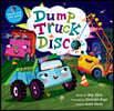 Dump Truck Disco [With CD (Audio)]