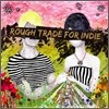 Rough Trade For Indie