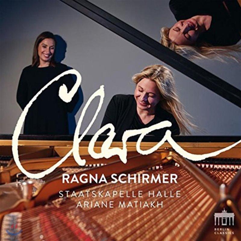 Ragna Schirmer / Ariane Matiakh 클라라 슈만: 피아노 협주곡 / 베토벤: 피아노 협주곡 4번 (Clara Schumann: Piano Concerto / Beethoven: Piano Concerto No. 4)