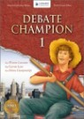 Debate Champion 1 (Early Advanced): Student Book