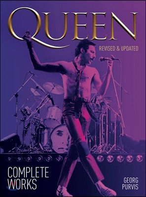Queen : Complete Works (Revised and Updated)