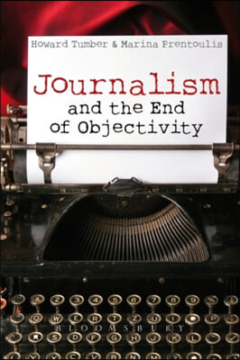 Journalism and the End of Objectivity