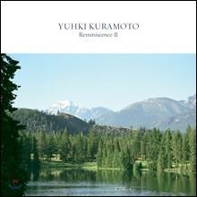 Yuhki Kuramoto - Reminiscence II 유키 구라모토 회상 2집 [발매 20주년 기념]