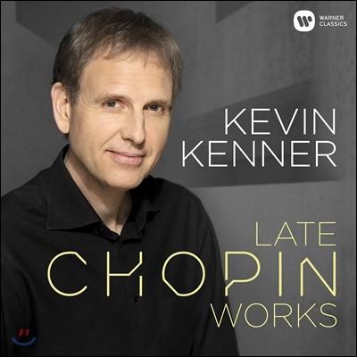 Kevin Kenner 쇼팽 후기 작품집 (Late Chopin Works)