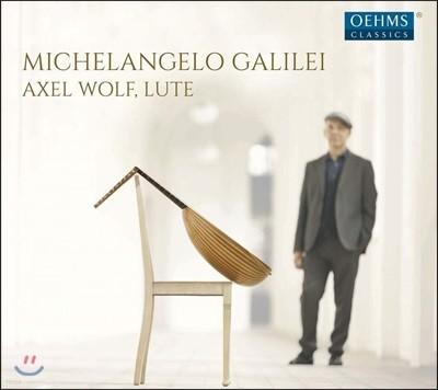 Axel Wolf 미켈란젤로 갈릴레이: 류트를 위한 작품집 1권 - 소나타 1-12번 (Galilei, M: Il primo libro d'intavolatura di liuto - Sonatas 1-12)