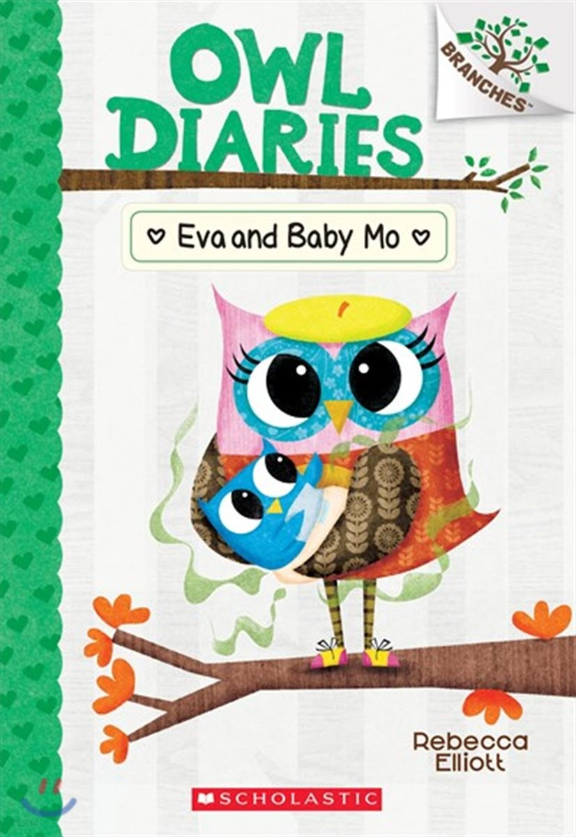 Owl Diaries #10 : Eva and Baby Mo
