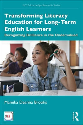 Transforming Literacy Education for Long-Term English Learners: Recognizing Brilliance in the Undervalued