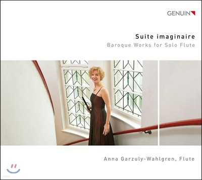 Anna Garzuly-Wahlgren 바로크 플루트 독주 작품집 (Suite imaginaire - Baroque Works for Solo Flute)