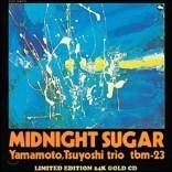 Tsuyoshi Yamamoto Trio (츠요시 야마모토 트리오) - Midnight Sugar
