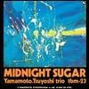 Tsuyoshi Yamamoto Trio (츠요시 야마모토 트리오) - Midnight Sugar [24K 골드 CD]