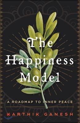 The Happiness Model: A Roadmap to Inner Peace