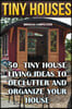 Tiny Houses: 50 Tiny House Living Ideas to Declutter and Organize Your House