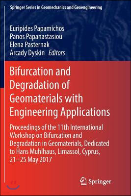 Bifurcation and Degradation of Geomaterials with Engineering Applications: Proceedings of the 11th International Workshop on Bifurcation and Degradati