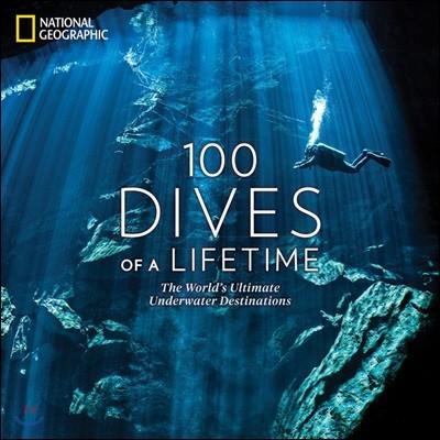 100 Dives of a Lifetime : 내셔널 지오그래픽 생애 최고의 다이빙 장소 10곳