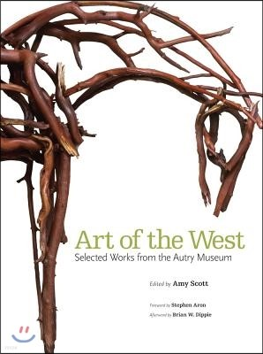 Art of the West: Selected Works from the Autry Museum