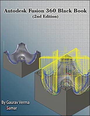 Autodesk Fusion 360 Black Book (2nd Edition)