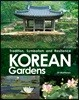Korean Gardens: Tradition, symbolism and resilience : 한국의 정원