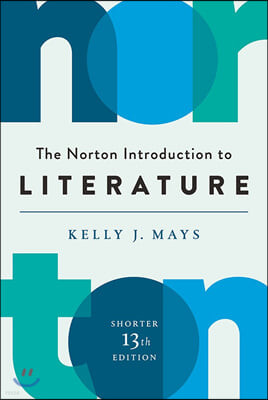 The Norton Introduction to Literature, 13/E (Shorter Edition)