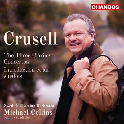 Michael Collins 크루셀: 클라리넷 협주곡 (Crusell: The Three Clarinet Concertos)