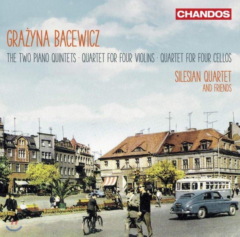 Silesian Quartet 그라지나 바체비치: 피아노 5중주, 4대의 바이올린을 위한 4중주, 4대의 첼로를 위한 4중주 (Gra?yna Bacewicz: Two Piano Quintets)