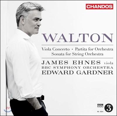 Edward Gardner / James Ehnes 월튼: 비올라 협주곡, 파르티타, 소나타