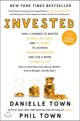 Invested: How I Learned to Master My Mind, My Fears, and My Money to Achieve Financial Freedom and Live a More Authentic Life (w