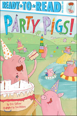 Ready-to-Read, Pre-level 1 : Party Pigs!