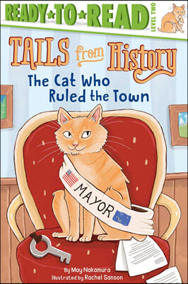 Ready to Read 2 : Tails from History : The Cat Who Ruled the Town