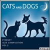 Cats And Dogs : Pirouet Jazz Compilation Vol.2