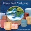Ken Davis and Crystal Tones - Crystal Bowl Awakening in Harmony with Nature (ũ����Ż �︲ �ֹ� ���� �������)