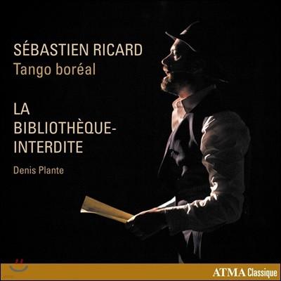 Sebastien Ricard / Tango Boreal 드니 플랑테: 탱고 오페라 '금지된 도서관' (Denis Plante: La bibliotheque-interdite)