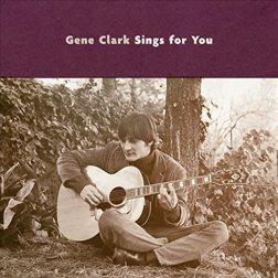 Gene Clark - Gene Clark Sings For You (2LP)