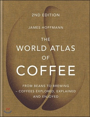 The World Atlas of Coffee : 세계 커피 지도