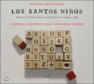 Antonio Florio / Cappella Neapolitana 도나토 리케차: 오라토리오 '성스러운 어린이들' (Donato Ricchezza: Los Santos Ninos)