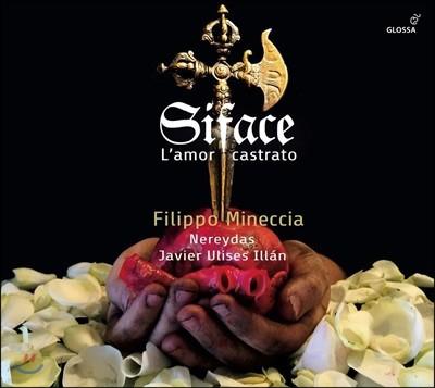 Filippo Mineccia 시파체 - 오페라 아리아와 기악 작품집 (Siface - L'amor castrato)