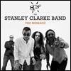 Stanley Clarke Band (스탠리 클락 밴드) - The Message
