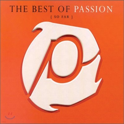 The Best Of Passion: So Far