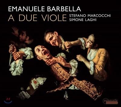 Stefano Marcocchi 바르벨라: 두 대의 비올라를 위한 여섯 개의 작품집 (Barbella: Sei Duetti a Due Viole)