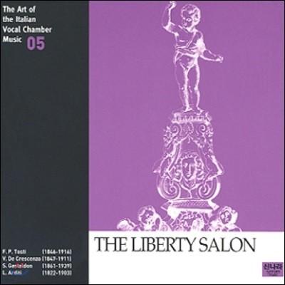 이태리 실내 성악 선집 5 - 자유 살롱시대 (The Art of the Italian Vocal Chamber Music 5 - The Liberty Salon)