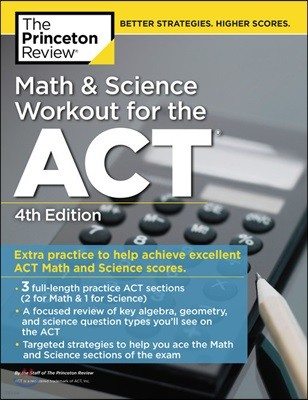 The Princeton Review Math and Science Workout for the ACT, 4/E