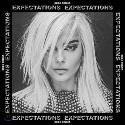 Bebe Rexha (비비 렉사) - Expectations