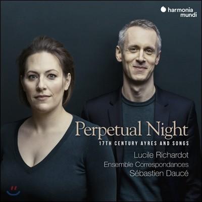 Lucile Richardot 영원한 밤 - 17세기 에어와 노래 (Perpetual Night - 17th Century Ayres and Songs)